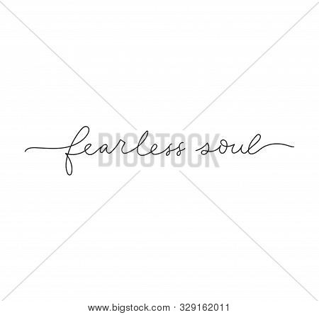 Fearless Soul Inspirational Lettering Print Card Vector Illustration. Cute Tattoo Design With Handwr