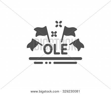 Championship With Flags Sign. Ole Chant Icon. Sports Event Symbol. Classic Flat Style. Simple Ole Ch