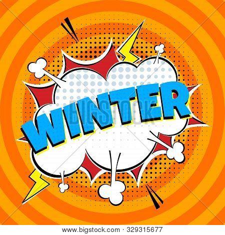 Comic Lettering Winter In The Speech Bubbles Comic Style Flat Design. Dynamic Pop Art Vector Illustr