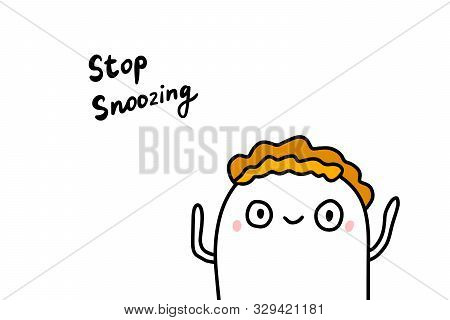 Stop Snoozing Hand Drawn Vector Illustration In Cartoon Comic Style
