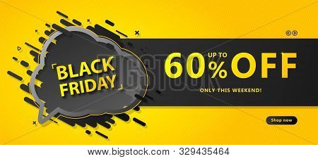 Black Friday Sale Banner. Discount Poster With Speech Bubble And Lettering Up To 60 Percent Off On Y