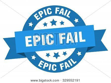 Epic Fail Ribbon. Epic Fail Round Blue Sign
