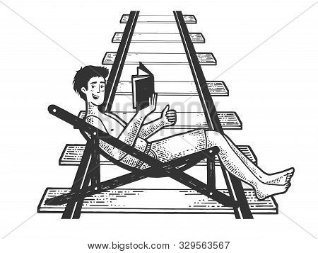 Optimistic Man Resting In Deck Chair With Book On Railway Track Waiting For The Train Sketch Engravi