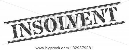 Insolvent Stamp. Insolvent Square Grunge Sign On White Background