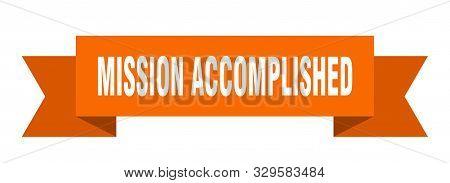 Mission Accomplished Ribbon. Mission Accomplished Isolated Sign