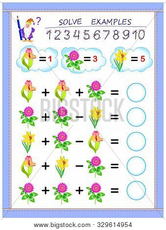 Educational Page For Children On Addition And Subtraction. Solve Examples, Count The Quantity Of Flo