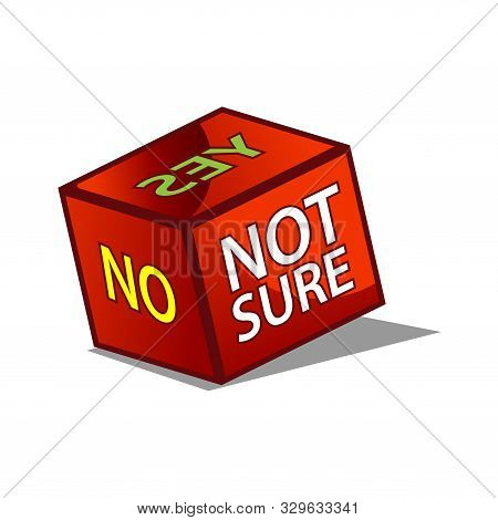 Yes,no, And Not Sure Box. Vector Illustration On White Background