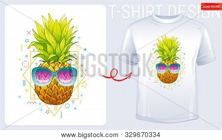 Pineapple T-shirt Print. Trendy Fashion Design With Sketch Doodle Pineapple In Sunglasses And Geomet