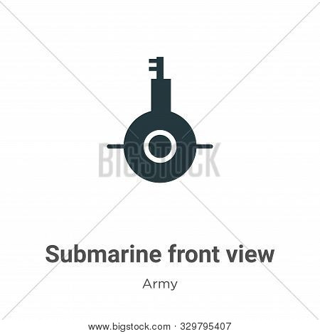 Submarine front view icon isolated on white background from army collection. Submarine front view ic
