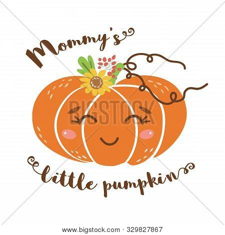 Mommys Little Pumpkin Text Cute Romantic Pumpkin Face Baby Shower Element Vector Kids Print