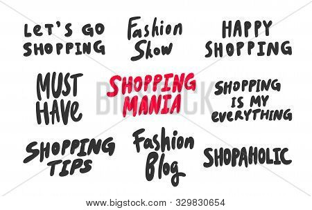 Shopping, Mania, Tips, Fashion, Blog, Shopaholic, Must, Have, Happy. Vector Hand Drawn Sticker Colle