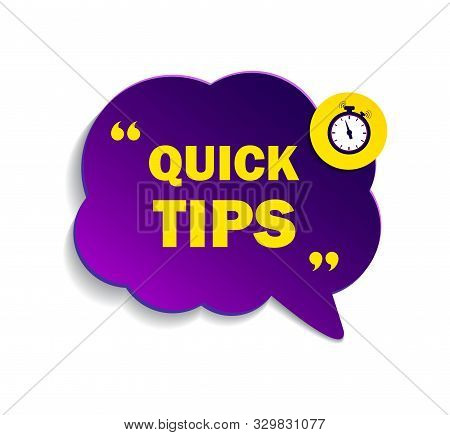 Quick Tips, Helpful Suggestions, Tooltip, Advice Idea Solution Speech Bubble. Label With Useful Clue
