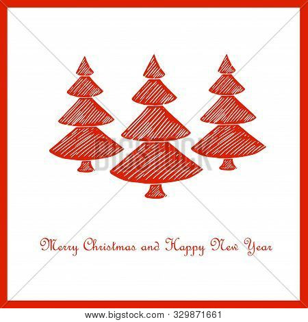 Merry Christmas And Happy New Year Congratulation Card, Three Stylised Stroke Red Christmas Tree In