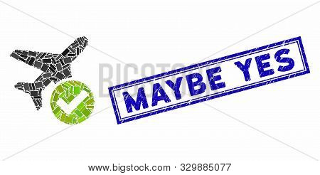 Mosaic Aircraft Ok And Corroded Stamp Watermark With Maybe Yes Caption. Mosaic Vector Aircraft Ok Is