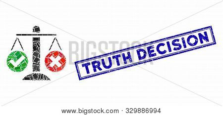 Mosaic Truth Decision And Corroded Stamp Seal With Truth Decision Text. Mosaic Vector Truth Decision