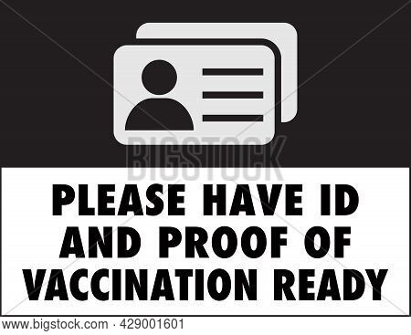 Please Have Id And Proof Of Vaccination Ready Sign | Template For Restaurants And Retail Business |