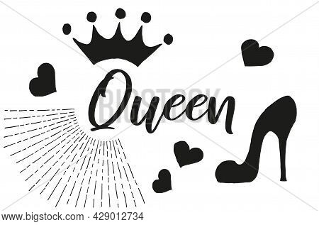 Simple Flat Vector Print For A T-shirt With The Word Queen. Black Icons Of Crown, Female Shoe, Heart