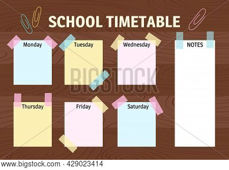 School Schedule. Timetable For Schoolers. Sticky Notes With Days Of Week On Wooden Table Background.