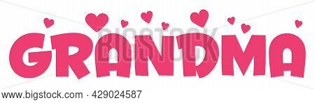 Grandma With Love Sign, Heart Symbol - Print Ready Vector File
