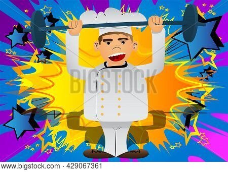 Fat Male Cartoon Chef In Uniform As A Weightlifter Lifting Barbell. Vector Illustration.
