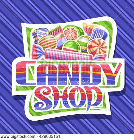 Vector Logo For Candy Shop, Decorative Cut Paper Sign Board With Illustration Of Assorted Wrapping A