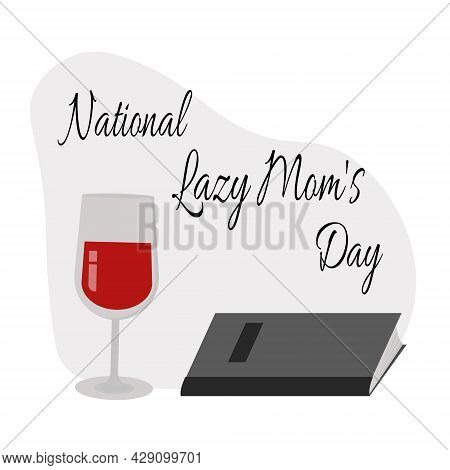 National Lazy Mom's Day, Idea For A Postcard For The Holiday Vacation For Mom Vector Illustration