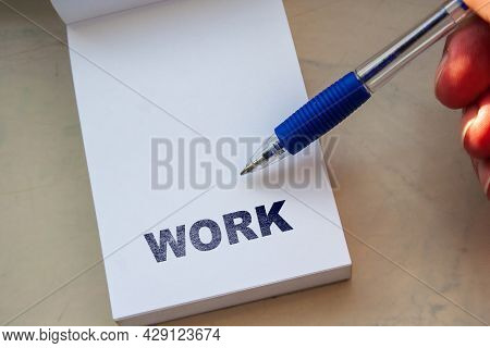 The Work Inscription On Note. Word Work On Paper Message.