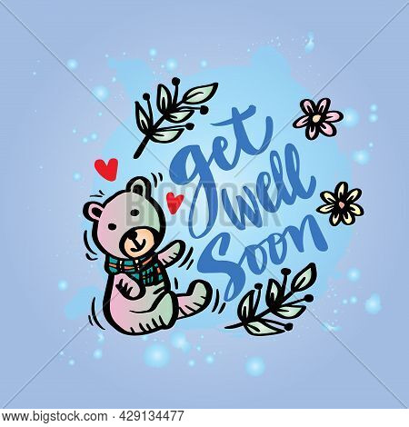 Get Well Soon Hand Lettering With Cute Bear. Motivational Quote.