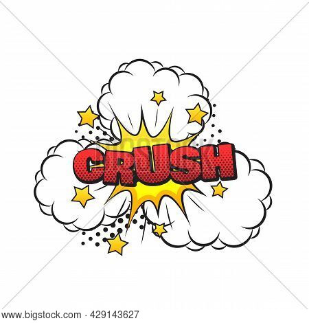 Comic Crush Art Pop With Clouds Sign Over White Background, Vector