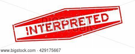 Grunge Red Interpreted Word Hexagon Rubber Seal Stamp On White Background