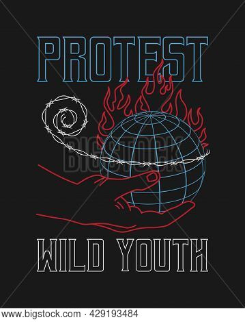 Burning Earth Globe In Hand With Barbed Wire Illustration For T-shirt Design With Slogan. World Glob