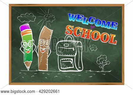 Welcome To School. Welcome To School. A Blackboard With Pencils And A Briefcase. Drawing On The Educ