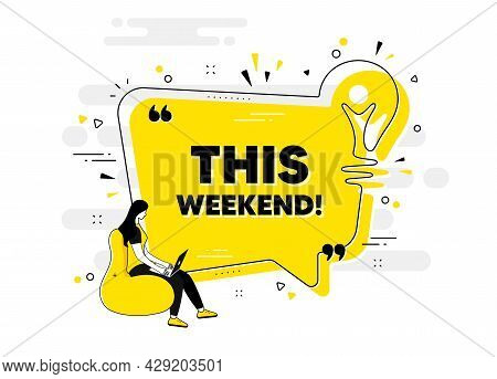 This Weekend Text. Idea Chat Bubble Banner With Person. Special Offer Sign. Sale Promotion Symbol. T