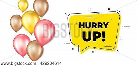 Hurry Up Sale. Balloons Promotion Banner With Chat Bubble. Special Offer Sign. Advertising Discounts