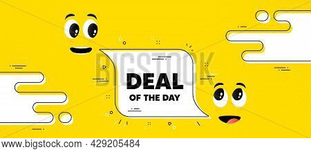 Deal Of The Day Text. Cartoon Face Chat Bubble Background. Special Offer Price Sign. Advertising Dis
