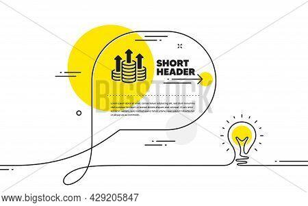 Budget Simple Icon. Continuous Line Idea Chat Bubble Banner. Money Gain Sign. Cash Coin Profit Symbo