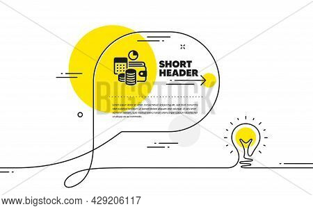 Budget Accounting Simple Icon. Continuous Line Idea Chat Bubble Banner. Finance Management Sign. Bus