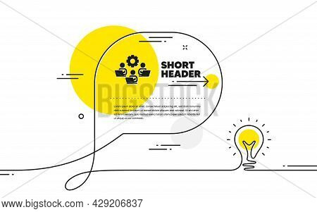Teamwork Icon. Continuous Line Idea Chat Bubble Banner. Remote Office Sign. Team Employees Symbol. T