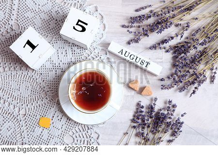 Calendar For August 15 :the Name Of The Month Of August In English, Cubes With The Number 15, A Cup
