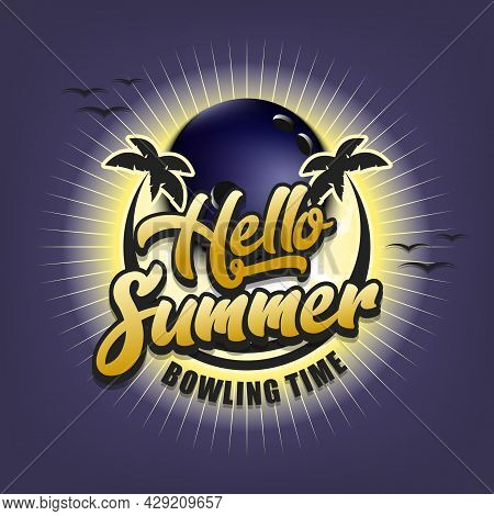 Hello Summer. Bowling Time