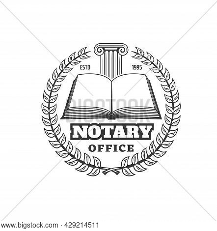 Notary Office Icon, Law Firm Monochrome Emblem. Vector Opened Law Book, Laurel Wreath Symbol And Ant