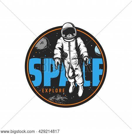 Astronaut In Space, Icon, Spaceman Or Cosmonaut In Universe Galaxy, Vector. Cosmos Explore And Plane