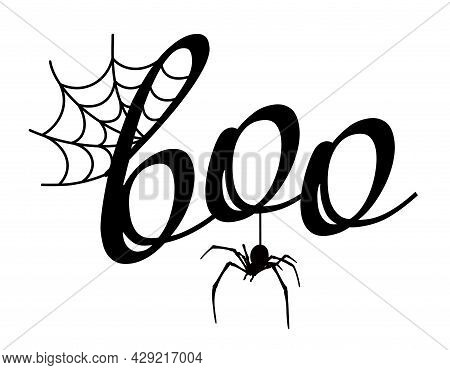 Boo Design With Spider. Halloween Greeting With Spider Web. Good For  Greeting Card Decoration, Post