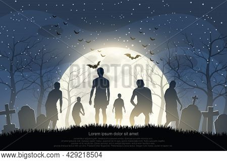 Halloween Zombies Are Walking Out Of The Graveyard On A Full Moon Night. Vector Illustrator