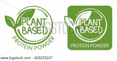 Plant-based Protein Powder Stamp For Natural Nutrients Labeling. Flat Vector Eco-friendly Illustrati