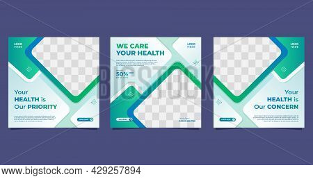 Set Of Medical Social Media Post Template For Hospital And Clinic, With Green And White Background A