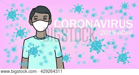 The Current Coronavirus Pandemic, Coronavirus 2019 Ncov. Man Wearing White Medical Mask. Concept Of
