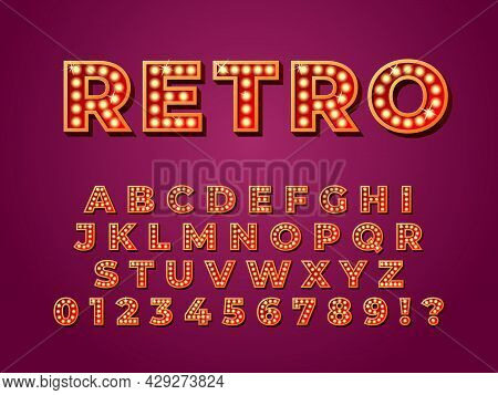 Light Bulb Font. Lamp Text, Retro Bulbs Abc Letters For Circus Or Night Show. 3d Casino Cinema Numbe