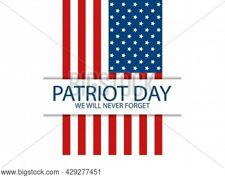 Patriot Day, We Will Never Forget. September 11. Flag Of The United States Of America On White Backg