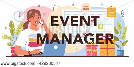 Event Manager Typographic Header. Holiday, Ceremony Or Corporate Meeting